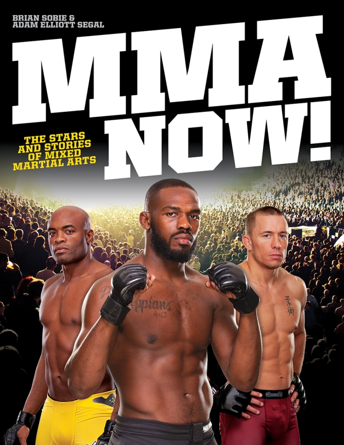 Breaking the MMA Lens: Book review – MMA NOW! The Stars and Stories of Mixed Martial Arts