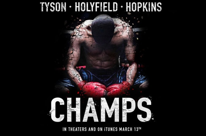 MMA Crossfire – UPDATED – CHAMPS boxing doc featuring Tyson, Holyfield and Hopkins ready for home release May 12th